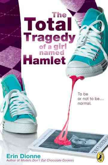 The Total Tragedy of a Girl Named Hamlet By Dionne, Erin
