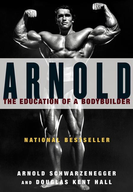 Arnold By Schwarzenegger, Arnold/ Hall, Douglas Kent