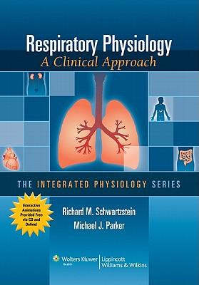 Respiratory Physiology By Schwartzstein, Richard M./ Parker, Michael J., M.D.