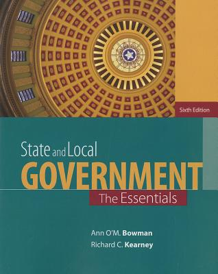 State and Local Government By Bowman, Ann O'm./ Kearney, Richard C.